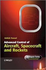 Advanced Control of Aircraft, Spacecraft and Rockets (Aerospace Series)