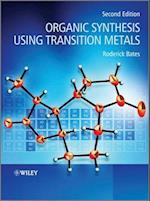 Organic Synthesis Using Transition Metals (Postgraduate Chemistry Series)