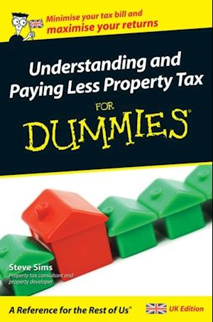 Understanding and Paying Less Property Tax For Dummies af Steve Sims