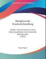 Metaphysische Krankenbehandlung af Hugo Magnus