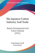 The Japanese Cotton Industry and Trade af United States Tariff Commission, States United States Tariff Commission