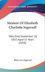 Memoir of Elizabeth Charlotte Ingersoll af Ruby Ann Ingersoll