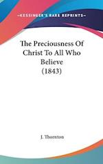 The Preciousness of Christ to All Who Believe (1843) af J. Thornton