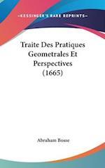 Traite Des Pratiques Geometrales Et Perspectives (1665) af Abraham Bosse
