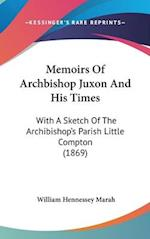 Memoirs of Archbishop Juxon and His Times af William Hennessey Marah