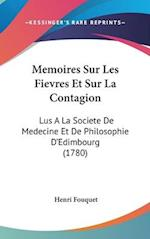 Memoires Sur Les Fievres Et Sur La Contagion af Henri Fouquet