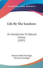 Life by the Seashore af Marion Isabel Newbigin