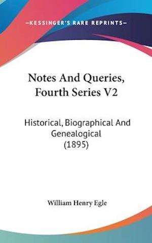 Bog, hardback Notes and Queries, Fourth Series V2 af William Henry Egle