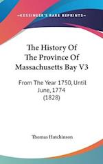 The History of the Province of Massachusetts Bay V3 af Thomas Hutchinson