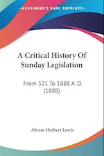 A Critical History of Sunday Legislation af Abram Herbert Lewis