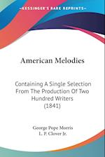 American Melodies af George Pope Morris