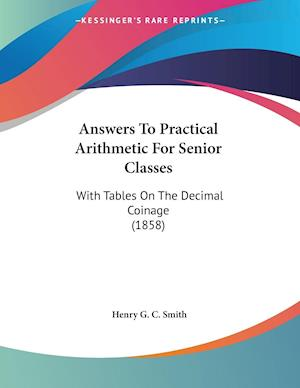 Answers To Practical Arithmetic For Senior Classes