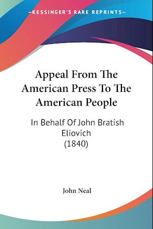 Appeal From The American Press To The American People