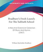 Bradbury's Fresh Laurels for the Sabbath School af William Batchelder Bradbury
