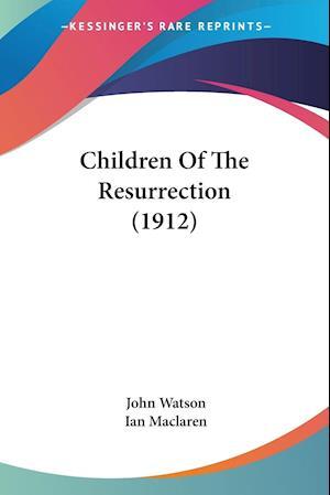 Children Of The Resurrection (1912)