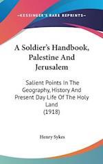 A Soldier's Handbook, Palestine and Jerusalem af Henry Sykes