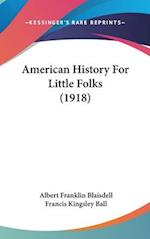 American History for Little Folks (1918) af Albert Franklin Blaisdell, Francis Kingsley Ball
