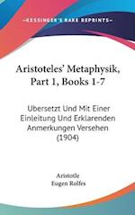 Aristoteles' Metaphysik, Part 1, Books 1-7 af Eugen Rolfes, Aristotle
