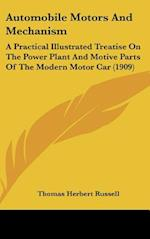Automobile Motors and Mechanism af Thomas Herbert Russell