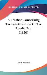 A Treatise Concerning the Sanctification of the Lord's Day (1820) af John Willison