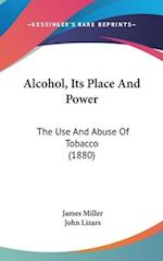 Alcohol, Its Place and Power af James Miller, John Lizars