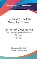 Diseases of the Ear, Nose, and Throat af Henry Ottridge Reik, Andrew J. Neilson Reik
