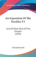 An Exposition of the Parables V3 af Edward Greswell