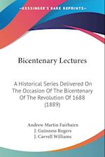 Bicentenary Lectures af J. Guinness Rogers, J. Carvell Williams, Andrew Martin Fairbairn