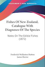 Fishes of New Zealand, Catalogue with Diagnoses of the Species af James Hector, Frederick Wollaston Hutton