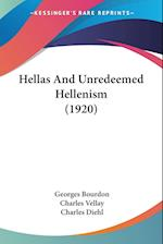 Hellas and Unredeemed Hellenism (1920) af Georges Bourdon, Charles Vellay, Charles Diehl