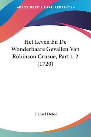 Het Leven En De Wonderbaare Gevallen Van Robinson Crusoe, Part 1-2 (1720)