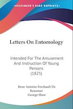 Letters on Entomology af Rene Antoine Ferchault De Reaumur, George Shaw
