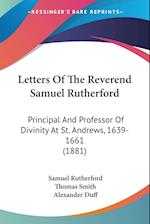 Letters of the Reverend Samuel Rutherford af Samuel Rutherford