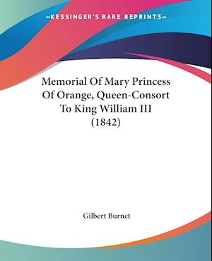 Memorial Of Mary Princess Of Orange, Queen-Consort To King William III (1842)