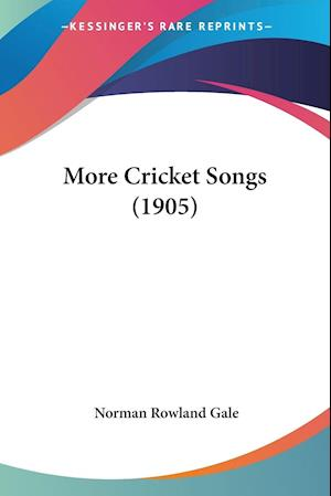 More Cricket Songs (1905)