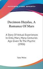 Decimon Huydas, a Romance of Mars af Sara Weiss