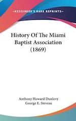 History of the Miami Baptist Association (1869) af George E. Stevens, Anthony Howard Dunlevy
