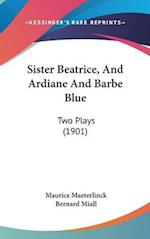 Sister Beatrice, and Ardiane and Barbe Blue