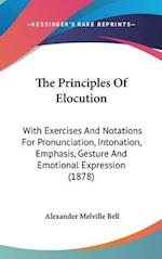 The Principles of Elocution af Alexander Melville Bell