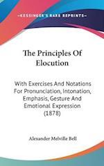 The Principles of Elocution af Alexander Melville Bell