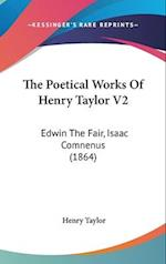 The Poetical Works of Henry Taylor V2