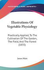 Illustrations of Vegetable Physiology af James Main