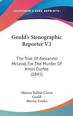 Gould's Stenographic Reporter V2 af Harvey Fowler, Marcus Tullius Cicero Gould
