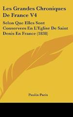 Les Grandes Chroniques de France V4 af Paulin Paris