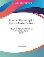 Etude Sur Une Inscription Romaine Inedite de Tours af Robert Mowat