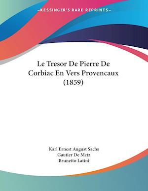 Le Tresor De Pierre De Corbiac En Vers Provencaux (1859)