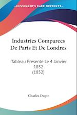 Industries Comparees de Paris Et de Londres af Charles Dupin