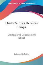 Etudes Sur Les Derniers Temps af Reinhold Rohricht
