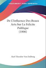 de L'Influence Des Beaux Arts Sur La Felicite Publique (1806) af Karl Theodor Von Dalberg
