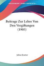 Beitrage Zur Lehre Von Den Vergiftungen (1905) af Julius Kratter